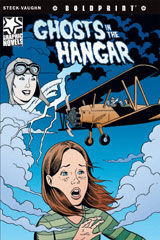 Steck-Vaughn BOLDPRINT Graphic Novels  Individual Student Edition Ghosts in the Hangar-9781770584037