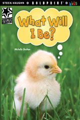 Steck-Vaughn BOLDPRINT Kids Graphic Readers  Individual Student Edition What Will I Be?-9781770584839