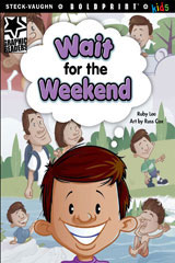Steck-Vaughn BOLDPRINT Kids Graphic Readers  Individual Student Edition Wait for the Weekend-9781770584884