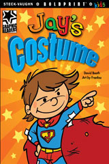 Steck-Vaughn BOLDPRINT Kids Graphic Readers  Individual Student Edition Jay's Costume-9781770585263