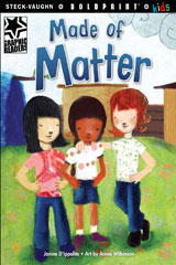 Steck-Vaughn BOLDPRINT Kids Graphic Readers  Individual Student Edition Made of Matter-9781770585416