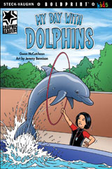 Steck-Vaughn BOLDPRINT Kids Graphic Readers  Individual Student Edition My Day with Dolphins-9781770585591