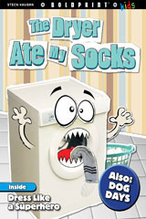 Steck-Vaughn BOLDPRINT Kids Anthologies  Big Book The Dryer Ate My Socks-9781770586086