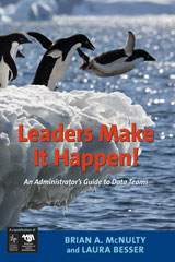 Leaders Make it Happen!  An Administrator's Guide to Data Teams-9781935588009