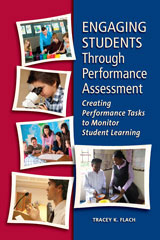 Engaging Students Through Performance Assessment:  Creating Performance Tasks to Monitor Student Learning-9781935588122