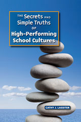 The Secrets and Simple Truths  of High-Performing School Cultures-9781935588320