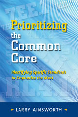 Prioritizing the Common Core  Book Identifying the Standards to Emphasize the Most-9781935588412
