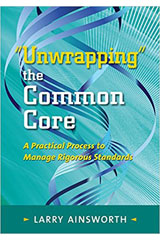 "The Leadership & Learning Center  Book ""Unwrapping"" the Common Core: A Practical Process to Manage Rigorous Standards-9781935588511"