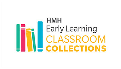 Classroom Collections - HMH Early Learning