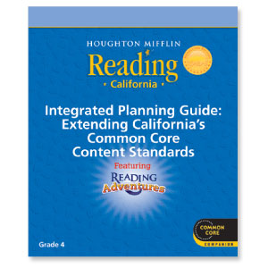 Houghton Mifflin Reading California CommonCore Integrated Planning Guide