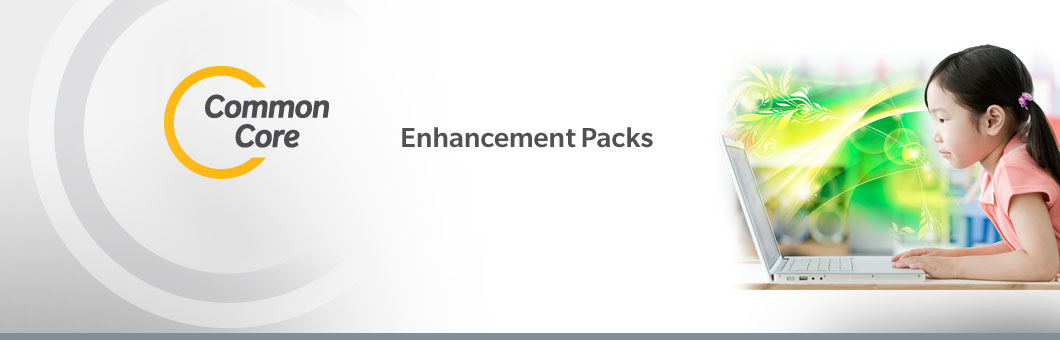Common Core Enhancement Packs