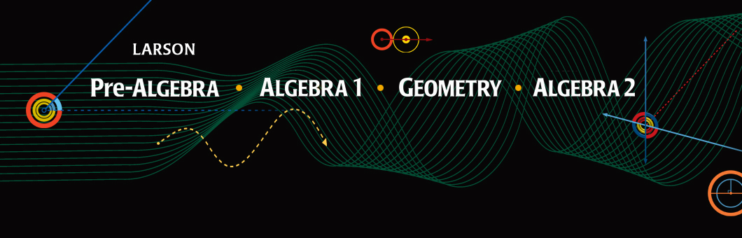 Holt McDougal Larson Pre-Algebra, Algebra 1, 2 and Geometry