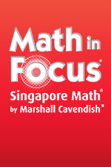 Math in Focus®: Singapore Math by Marshall Cavendish