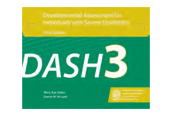 Developmental Assessment for Individuals with Severe Disabilities, 3rd edition (DASH-3)