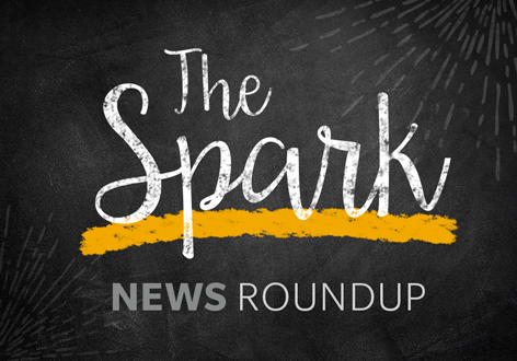 The Spark News Roundup